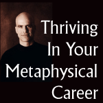 Thriving in Your Metaphysical Career