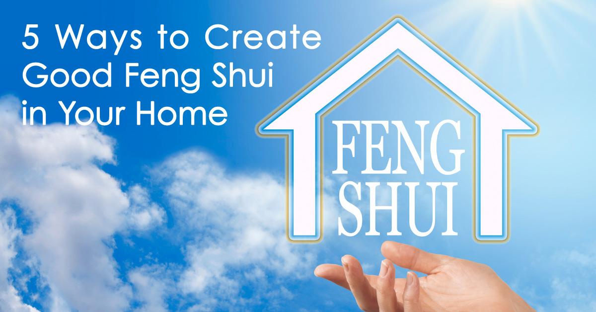 5 Ways to Create Good Feng Shui